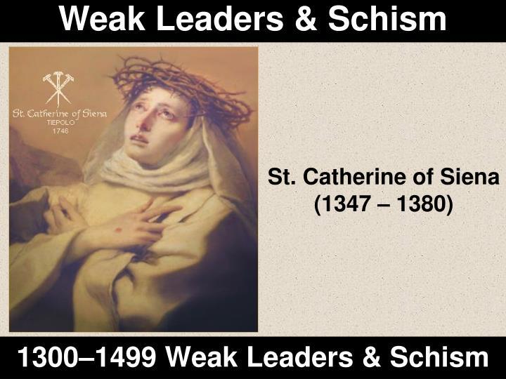 Weak Leaders & Schism