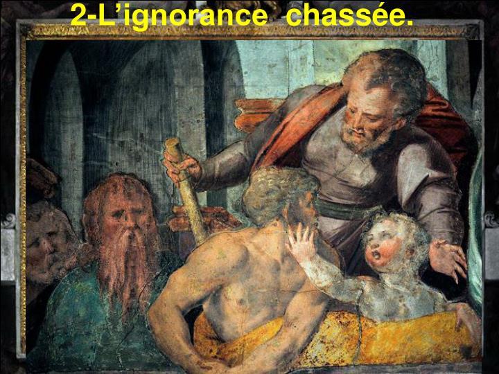 2-L'ignorance chassée.