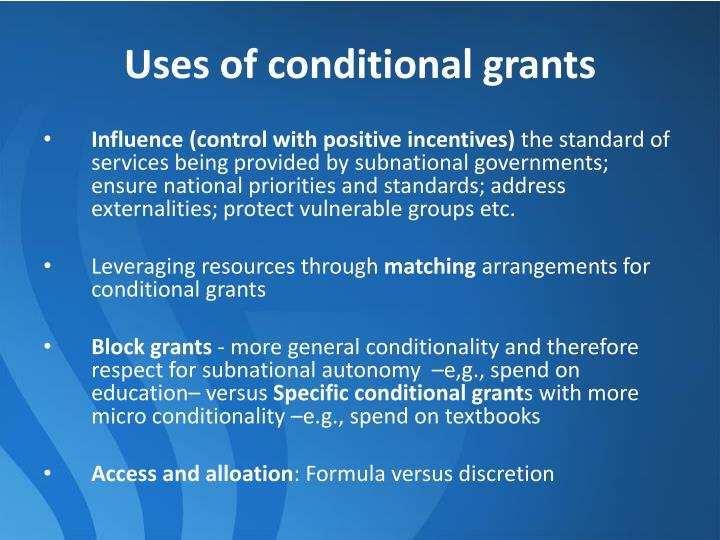 Uses of conditional grants