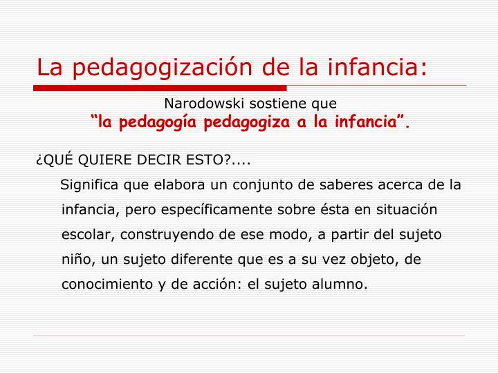 La pedagogización de la infancia: