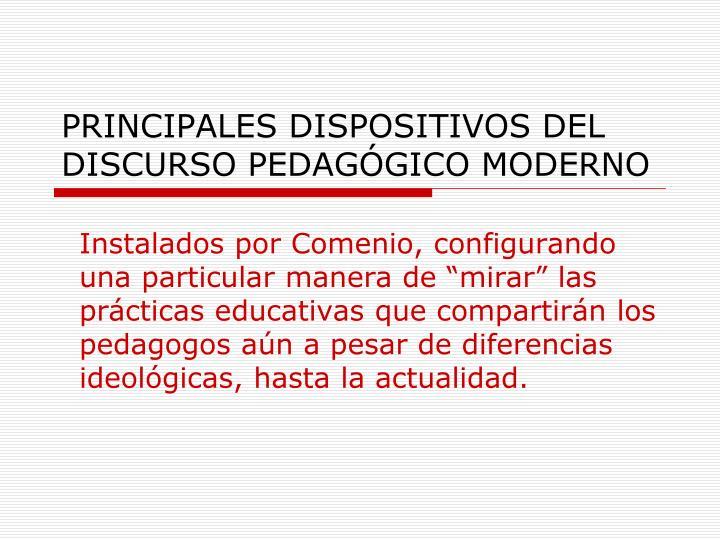 PRINCIPALES DISPOSITIVOS DEL DISCURSO PEDAGÓGICO MODERNO