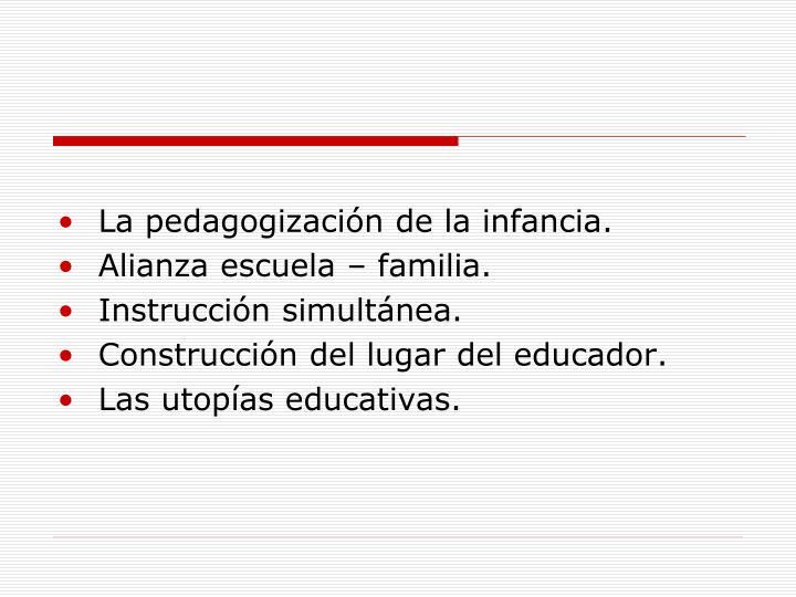 La pedagogización de la infancia.