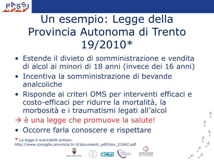 Un esempio: Legge della Provincia Autonoma di Trento 19/2010*