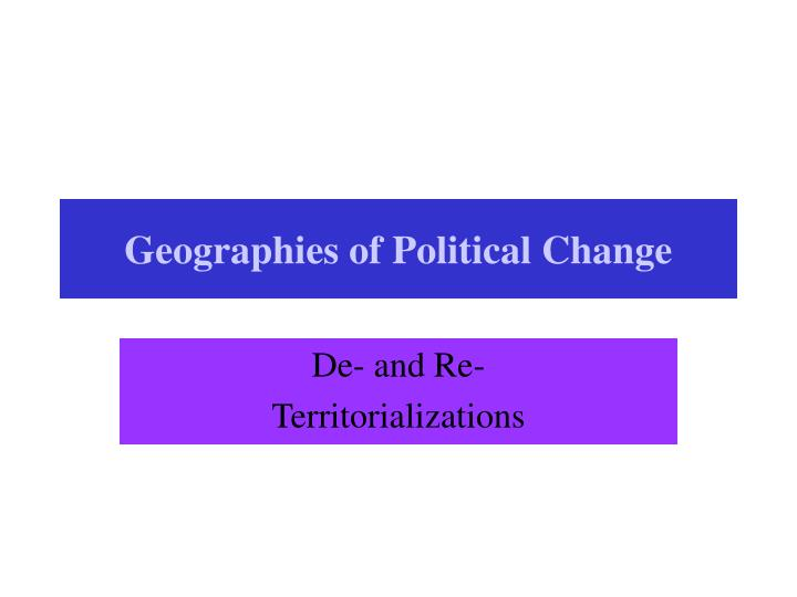 geographies of political change