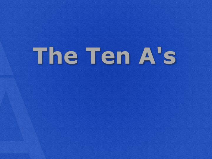 The Ten A's