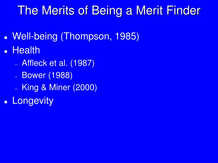 The Merits of Being a Merit Finder