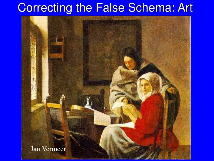 Correcting the False Schema: Art