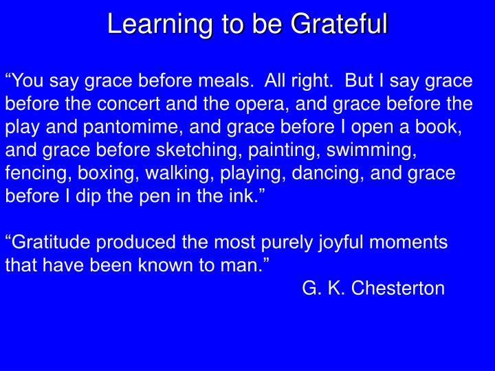 Learning to be Grateful