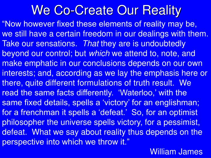 We Co-Create Our Reality