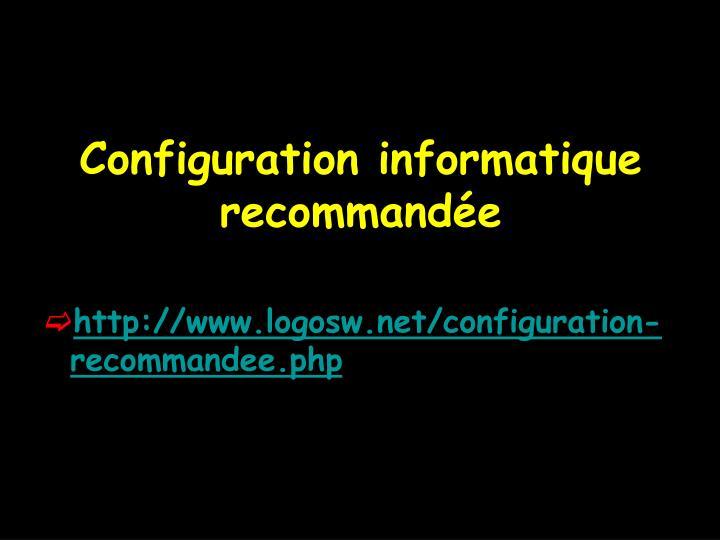 Configuration informatique recommandée