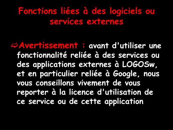Fonctions liées à des logiciels ou services externes