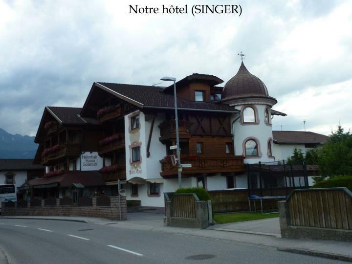 Notre hôtel (SINGER)