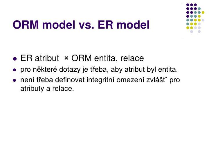 ORM model vs. ER model