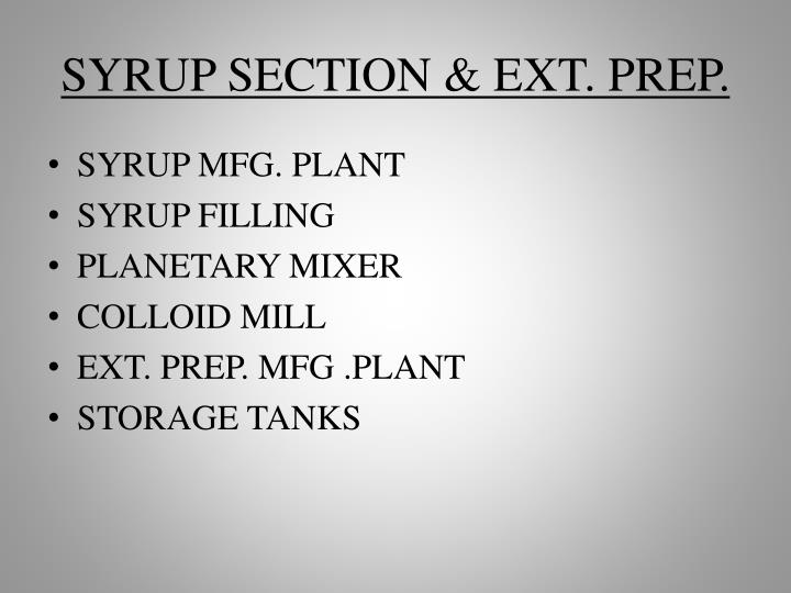 SYRUP SECTION & EXT. PREP.