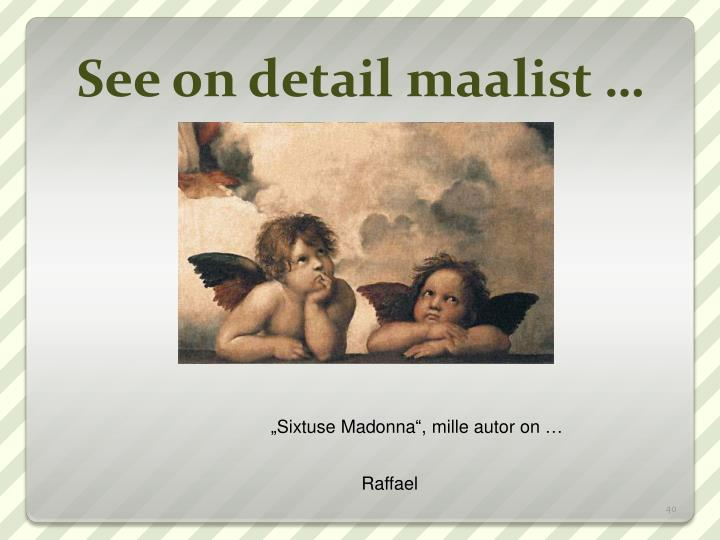 See on detail maalist …