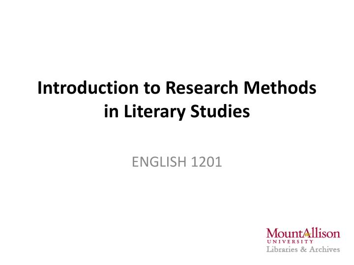 Introduction to research methods in literary studies