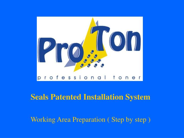 Seals Patented Installation System