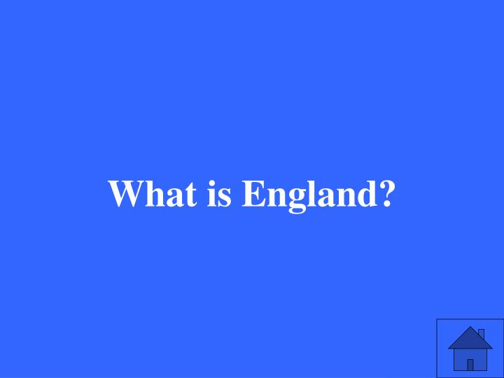 What is England?