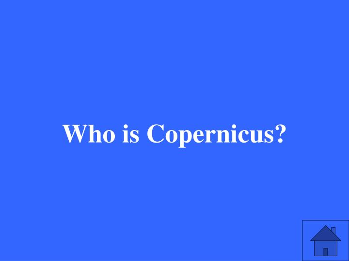 Who is Copernicus?