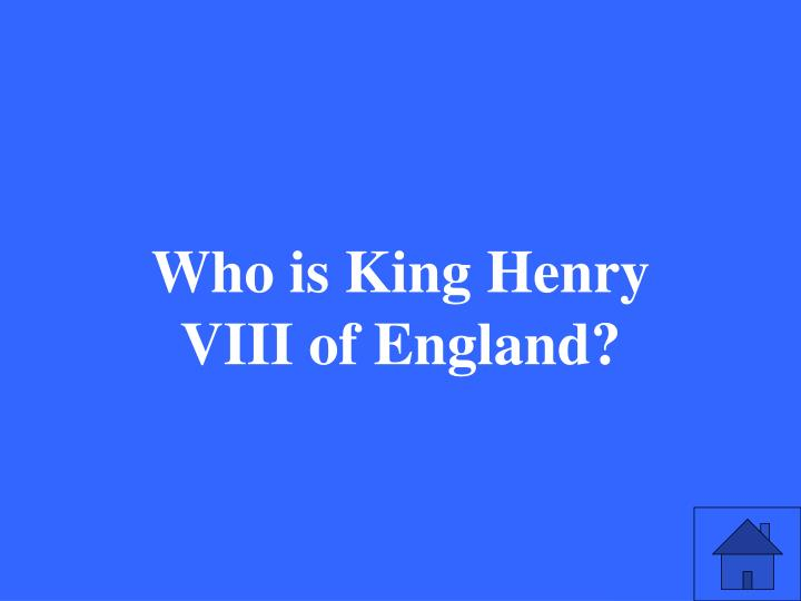 Who is King Henry VIII of England?