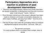 participatory approaches are a reaction to problems of past development interventions