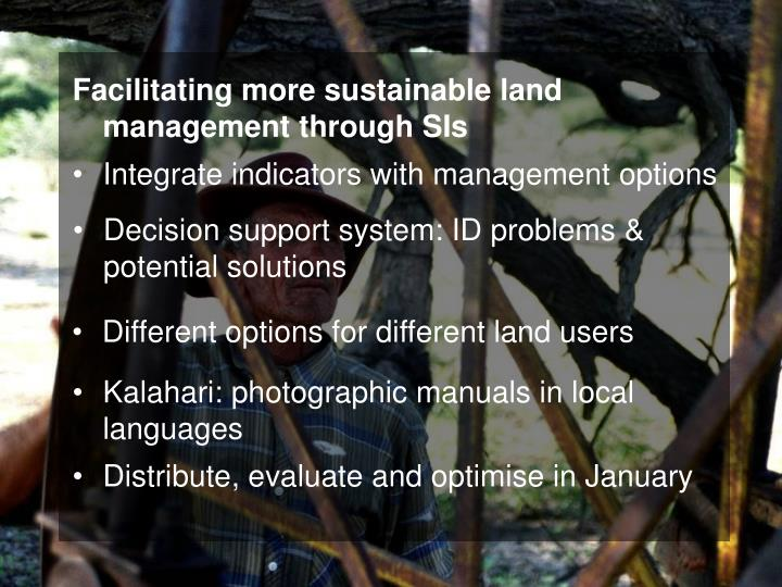 Facilitating more sustainable land management through SIs