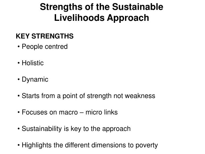 Strengths of the Sustainable Livelihoods Approach