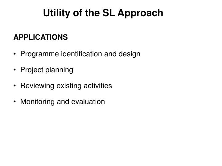 Utility of the SL Approach