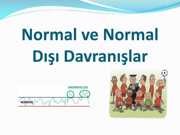 Normal ve normal d davran lar