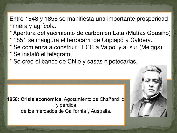 Entre 1848 y 1856 se manifiesta una importante prosperidad