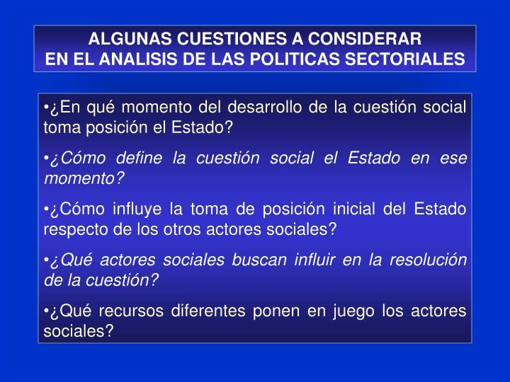 ALGUNAS CUESTIONES A CONSIDERAR                 EN EL ANALISIS DE LAS POLITICAS SECTORIALES