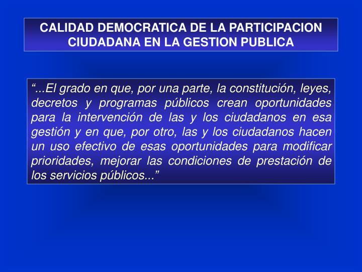 CALIDAD DEMOCRATICA DE LA PARTICIPACION CIUDADANA EN LA GESTION PUBLICA