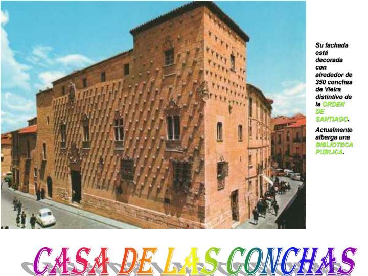 Su fachada está decorada con alrededor de 350 conchas de Vieira distintivo de la
