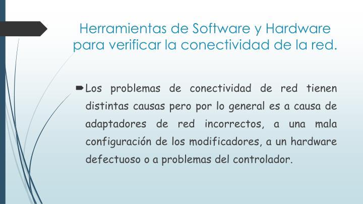Herramientas de Software y Hardware para verificar la conectividad de la red.