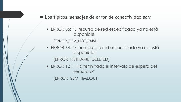 Los típicos mensajes de error de conectividad son: