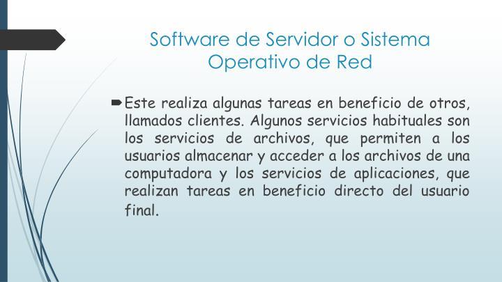 Software de Servidor o Sistema Operativo de Red