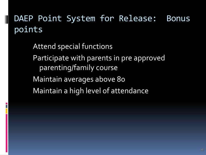 DAEP Point System for Release:  Bonus points