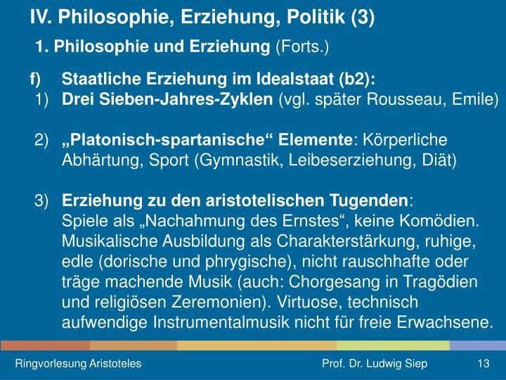 IV. Philosophie, Erziehung, Politik (3)