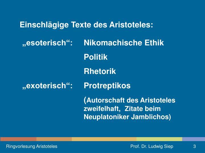 Einschlägige Texte des Aristoteles: