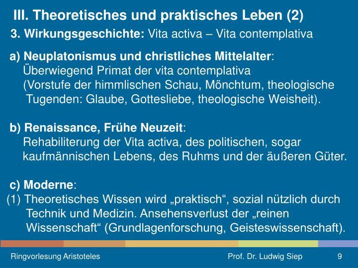 III. Theoretisches und praktisches Leben (2)