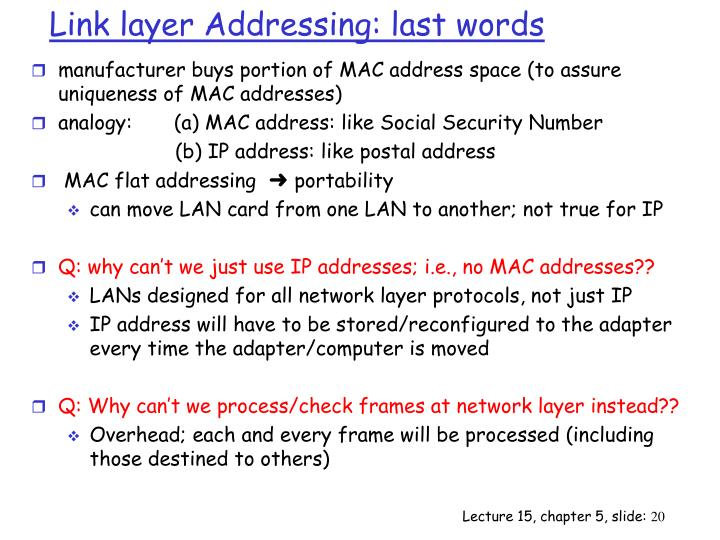 Link layer Addressing: last words