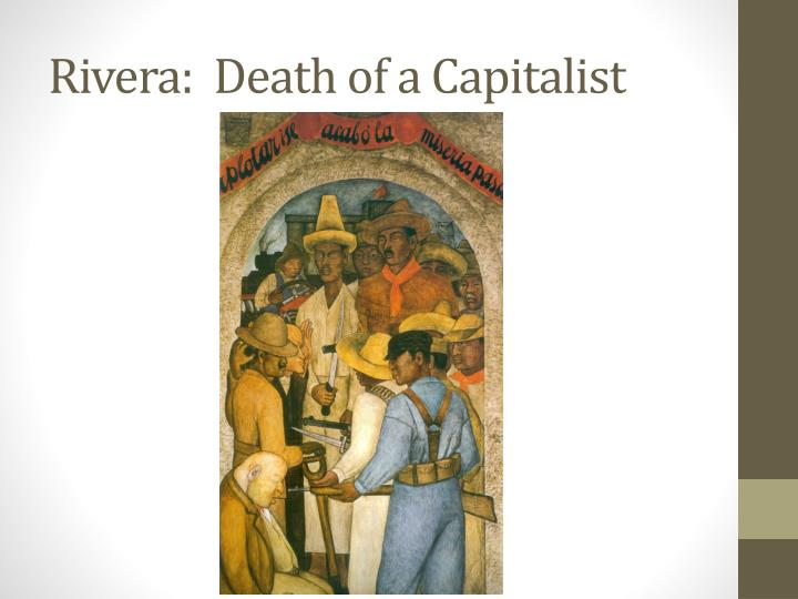 Rivera:  Death of a Capitalist