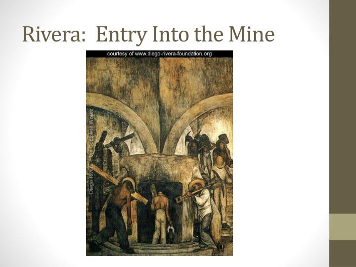 Rivera:  Entry Into the Mine