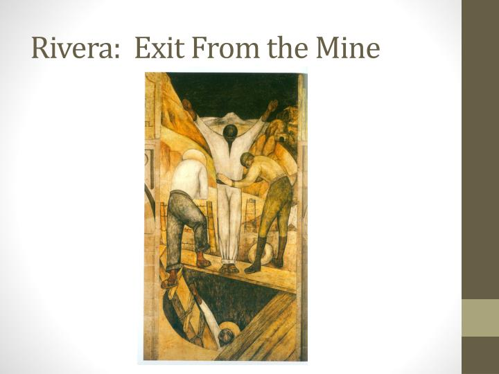 Rivera:  Exit From the Mine