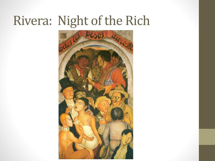 Rivera:  Night of the Rich