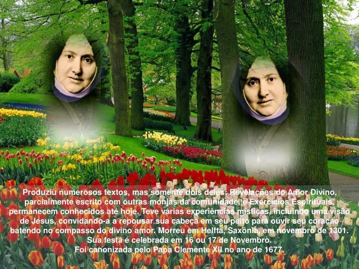 Produziu numerosos textos, mas somente dois deles: Revelações do Amor Divino, parcialmente escrito com outras monjas da comunidade, e Exercícios Espirituais, permanecem conhecidos