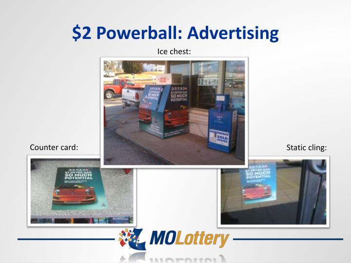 $2 Powerball: Advertising