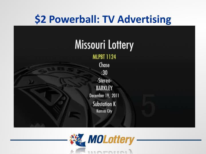 $2 Powerball: TV Advertising