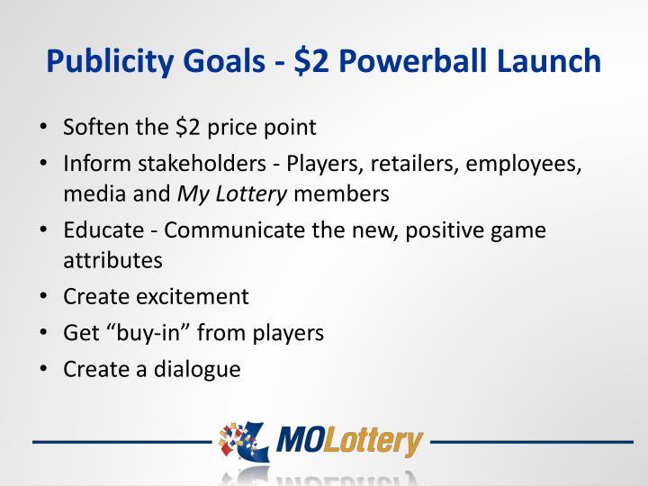 Publicity Goals - $2 Powerball Launch