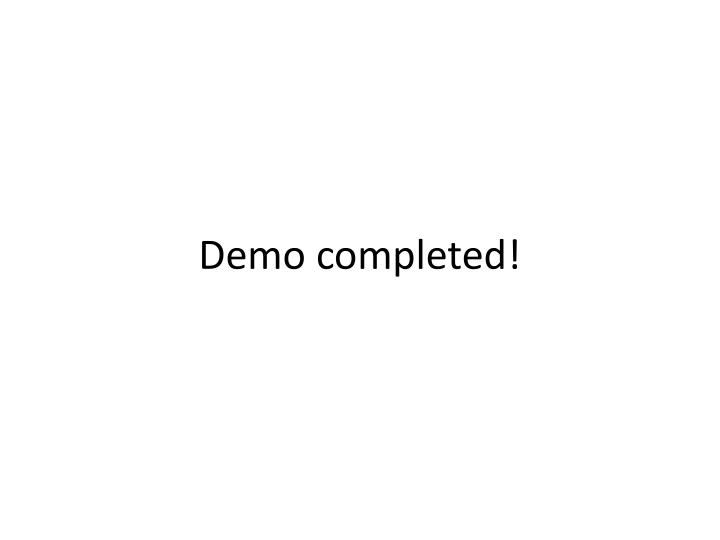 Demo completed!